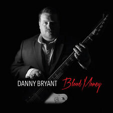 Blood Money - Danny Bryant (2016, CD NEUF)
