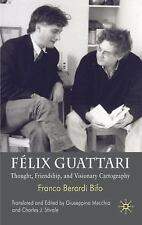 Félix Guattari: Thought, Friendship, and Visionary Cartography, Berardi Bifo, Fr