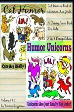 Cat Humor Book and Unicorns Are Jerks : A Funny Poem Book for Kids by Timmie...