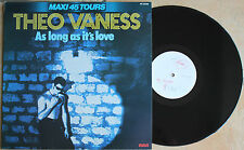 "THEO VANESS ""AS LONG AS IT'S LOVE""    MAXI 45 TOURS"