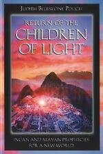 Return of the Children of Light: Incan and Mayan Prophecies for a New World by P