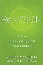 Re:Vision : The Key to Transforming Your Church by Aubrey Malphurs and Gordon...