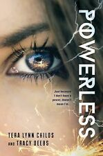 Powerless by Tera Lynn Childs and Tracy Deebs (2015, Hardcover)
