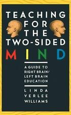 Teaching for the Two-Sided Mind: A Guide to Right Brain/ Left Brain Education T