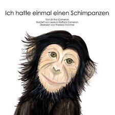 Ich Hatte Einmal Einen Schimpanzen by Sir Roy Cameron (2015, Paperback)