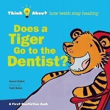 Think About...: Does a Tiger Go to the Dentist? by Harriet Ziefert (2014,...