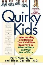 Quirky Kids: Understanding and Helping Your Child Who Doesn't Fit In- When to Wo