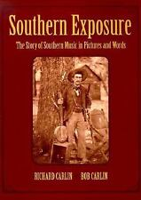 Southern Exposure: The Story of Southern Music in Pictures and Words-ExLibrary