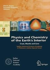 Physics and Chemistry of the Earth's Interior : Crust, Mantle and Core by...