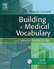 Building a Medical Vocabulary : With Spanish Translations by Peggy C. Leonard...