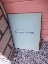 Albert Schweitzer, von Rudolf Grabs, aus der Evangelischen Verlagsanstalt