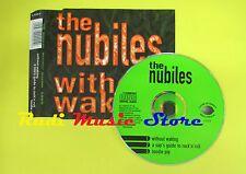 CD Singolo THE NUBILES Without walking LIME STREET LS02 no lp mc dvd (S14)