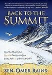 Back to the Summit : How One Man Defied Death and Paralysis to Again Lead a...