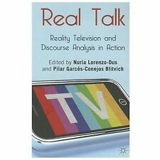 Real Talk : Reality Television and Discourse Analysis in Action (2013,...