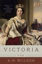 Victoria: A Life Wilson, A. N. Paperback