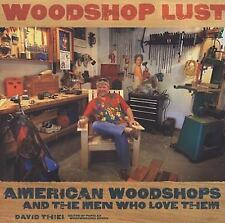 Woodshop Lust: American Woodshops And The Men Who Love Them-ExLibrary