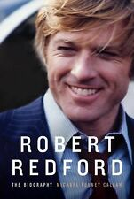 Robert Redford : The Biography by Michael Feeney Callan (2011, Hardcover)