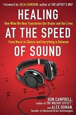 Healing at the Speed of Sound: How What We Hear Transforms Our Brains and Our Li