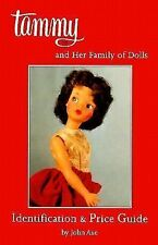 Tammy and Her Family of Dolls: Identification and Price Guide by John Axe