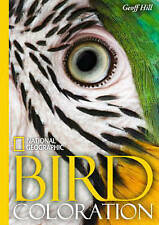 NATIONAL GEOGRAPHIC BIRD COLORATION by Geoffrey E. Hill : WH2-R1B : HB712 : NEW