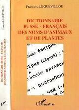 DICTIONNAIRE RUSSE-FRANCAIS DES NOMS D'ANIMAUX ET DE PLANTES LE GUEVELLOU. FRANC