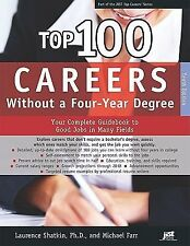Top 100 Careers Without a Four-year Degree: Your Complete Guidebook to Good Jobs