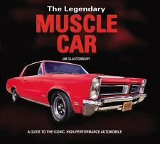 The Legendary Muscle Car : A Guide to the Iconic, High-Performance Automobile...