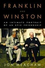 Franklin and Winston: An Intimate Portrait of an Epic Friendship by Meacham, Jo