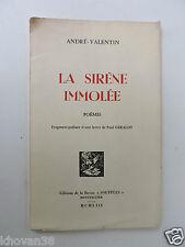 La siréne immolée poèmes  André-Valentin 1953 Numéroté 11 / 300 Chiffon Gazelle