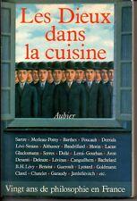 LES DIEUX DANS LA CUISINE   VINGT ANS DE PHILOSOPHIE EN FRANCE   1978
