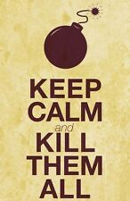 POSTER KEEP CALM AND KILL THEM ALL FUNNY DIVERTENTI FUN CINEMA IMMAGINI FOTO