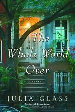 The Whole World Over by Julia Glass -  HCDJ FIRST EDITION