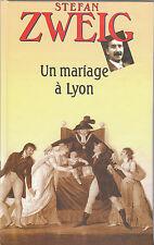 S. Zweig - UN MARIAGE A LYON - Le Club - 1999