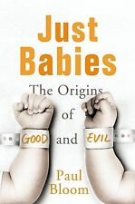 Just Babies: The Origins of Good and Evil,Bloom, Paul,New Book mon0000066309