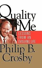 Quality and Me : Lessons from an Evolving Life by Philip B. Crosby (1999,...