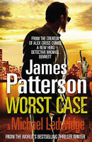 Patterson, James Worst Case: A Detective Michael Bennett Novel Very Good Book