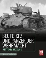 Spielberger , Doyle : Beute-Kfz und Panzer der Wehrmacht - Vollkettenfahrzeuge