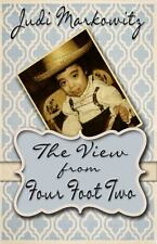 The View from Four Foot Two by Judi Markowitz (2013, Paperback)