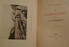 BONAPARTE Prince Roland - LE GLACIER DE L'ALETSCH ET LE LAC DE MARJELEN - 1889