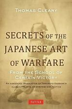 Secrets of the Japanese Art of Warfare : From the School of Certain Victory...