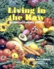 Living in the Raw Rose Lee Calabro softcover cookbook book