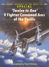'Twelve to One' V Fighter Command Aces of the Pacific (Aircraft of the Aces), Ho