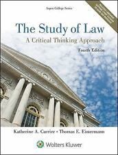 The Study of Law : A Critical Thinking Approach 4e by Katherine A. Currier...