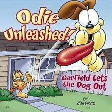 Garfield: Odie Unleashed! : Garfield Lets the Dog Out by Jim Davis (2005, Paperb