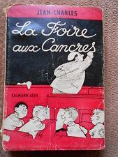 LA FOIRE AUX CANCRES - JEAN CHARLES - ED. CALMANN LEVY 1962