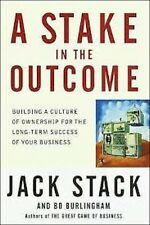 Jack Stack and Bo Burlingham~A STAKE IN THE OUTCOME~SIGNED~1ST/DJ~NICE COPY