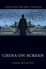 Film and Culture: China on Screen : Cinema and Nation by Mary Ann Farquhar...
