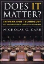 Does IT Matter? Information Technology and the Corrosion of Competitive Advantag
