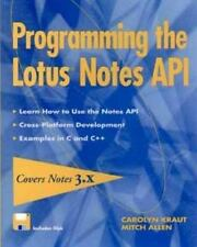 Programming the Lotus Notes API by Carolyn Kraut and Mitch Allen (1995,...