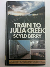 Train to Julia Creek by Scyld Berry Hardback, 1985 Railways Locomotives Steam
